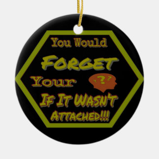Dont Forget Your Head Green Ceramic Ornament