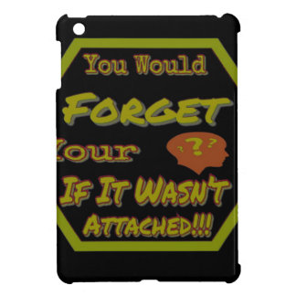 Dont Forget Your Head Green Cover For The iPad Mini