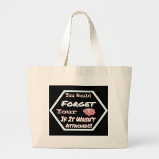 Dont Forget Your Head Large Tote Bag