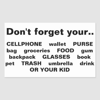 Don't forget your.. phone/purse..kid  stickers