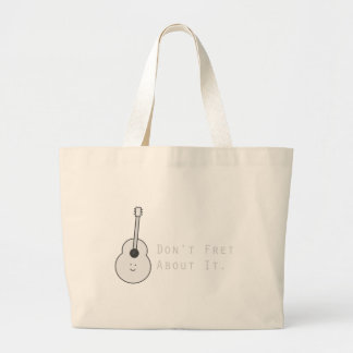 Don't Fret About It Large Tote Bag