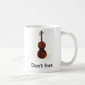 Don't fret. Violin Mug