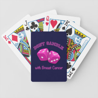 Don't Gamble with Breast Cancer Bicycle Playing Cards