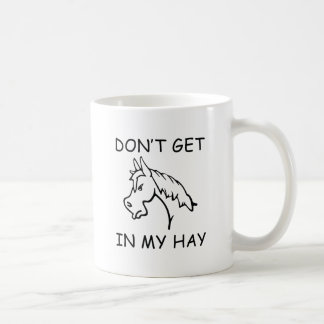 Don't Get In My Hay Coffee Mug