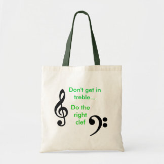 Don't get in treble tote bag