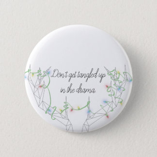 """Don't Get Tangled Up..."" Button"