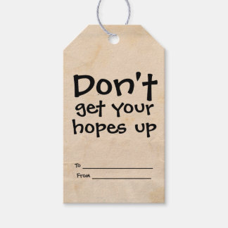 Dont Get Your Hopes Up Humour Gift Tags