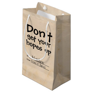 Dont Get Your Hopes Up Humour Small Gift Bag