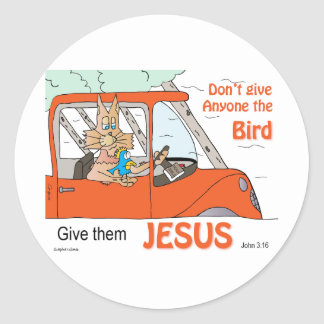 Don't give anyone the Bird, Give them Jesus Classic Round Sticker