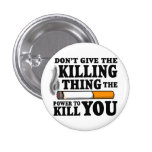 """Don't Give the Killing Thing..."" TFioS Button"