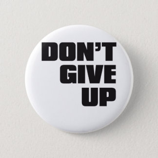 don't give up 2 inch round button