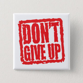 Don't Give Up 2 Inch Square Button