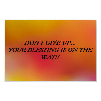 DON'T GIVE UP...YOUR BLESS...RELIGIOUS POSTERS