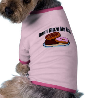 Don't Glaze Me Bro Doggie T Shirt