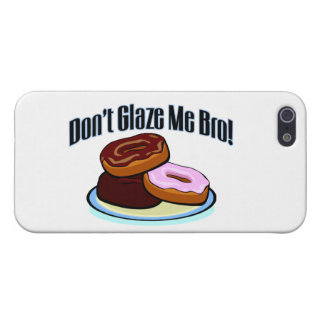 Don't Glaze Me Bro Case For iPhone 5/5S