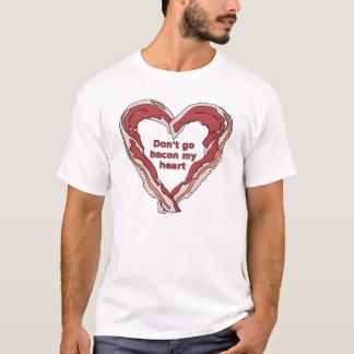 Don't Go Bacon My Heart Funny Shirt