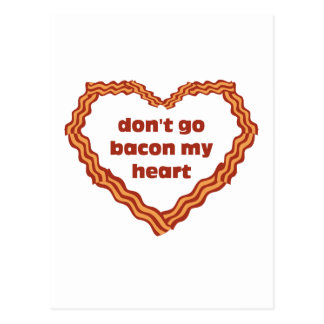 Don't Go Bacon My Heart Postcard