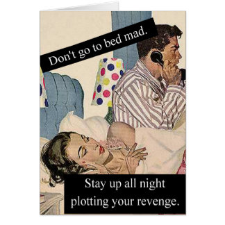 Don't Go To Bed Mad Card