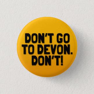 Don't Go To Devon: A Cornish Soundboard Badge 1 Inch Round Button