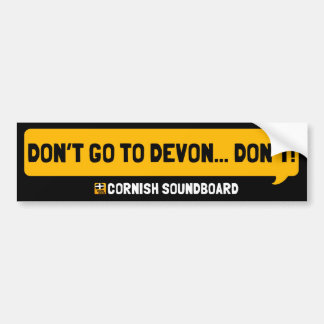 Don't Go To Devon: A Cornish Soundboard Bumper Bumper Sticker