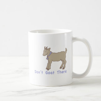 Dont Goat There Coffee Mug