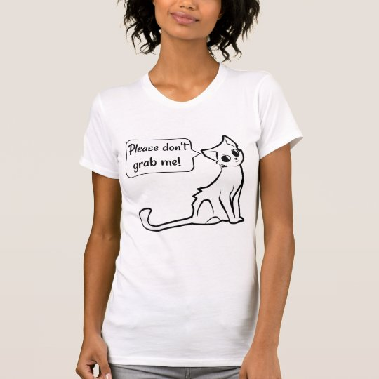 Don't Grab Me Grab Em By The Pussy Cat Design T-Shirt