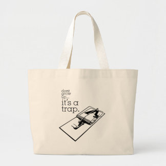 Don't Grow Up Large Tote Bag