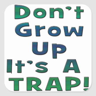 Don't Grow Up Square Sticker
