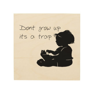 Don't grow up wood canvas