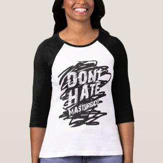 DON'T HATE MASTURBATE Shirt