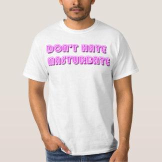 Dont hate Masturbate T-Shirt