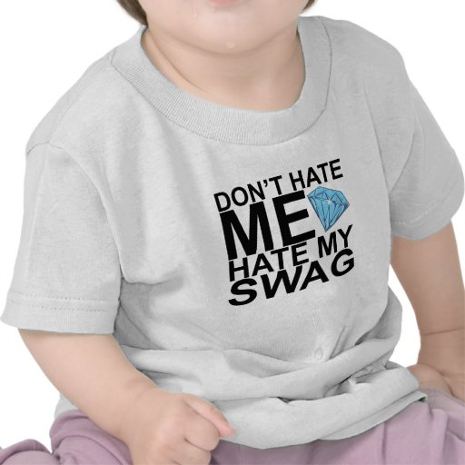 Dont Hate Me Hate My Swag T-Shirts KL.png