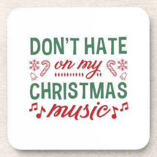 Don't Hate On My Christmas Music Coaster