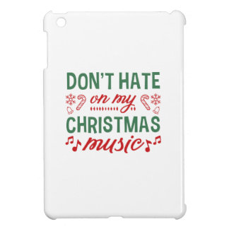 Don't Hate On My Christmas Music iPad Mini Covers