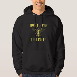 Don't Hate Pollinate Hoodie
