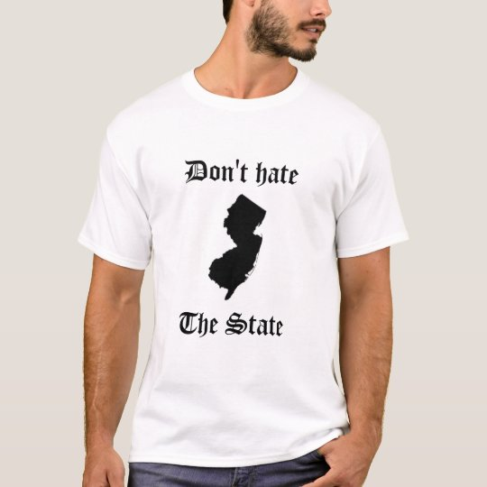 Don't hate The State T-Shirt