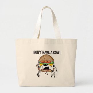 Don't Have A Cow! Large Tote Bag