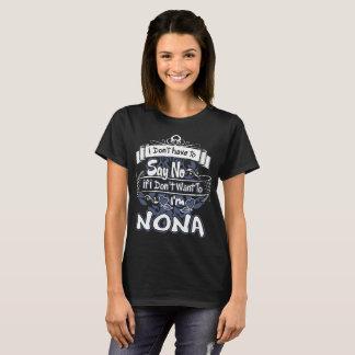Dont Have To Say No I Am Nona Grumpy Funny Tshirt