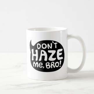 Don't Haze Me, Bro! Basic White Mug