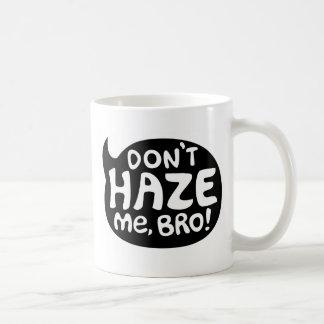 Don't Haze Me, Bro! Classic White Coffee Mug
