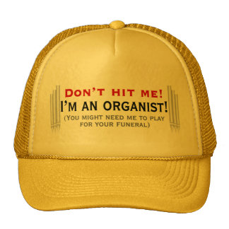 Don't hit me - I'm an organist Trucker Hat