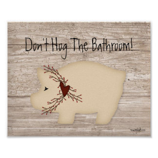 Don't Hog The Bathroom Print