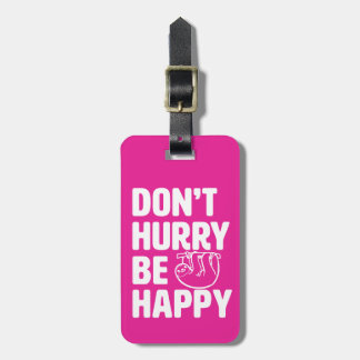 Don't Hurry Be Happy funny Sloth luggage tag