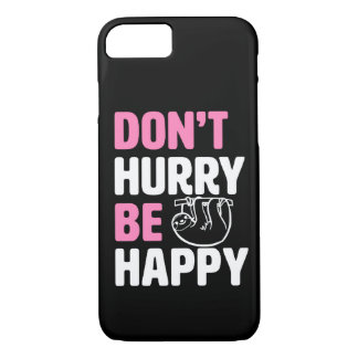 Don't Hurry Be Happy funny Sloth Phone case pink