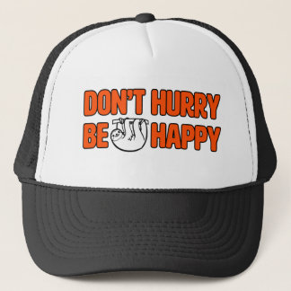 Don't Hurry Be Happy Funny Sloth Trucker hat