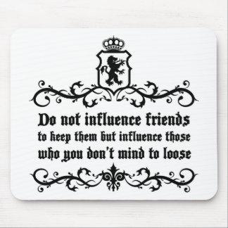 Dont Influece Friends quote Mouse Pad
