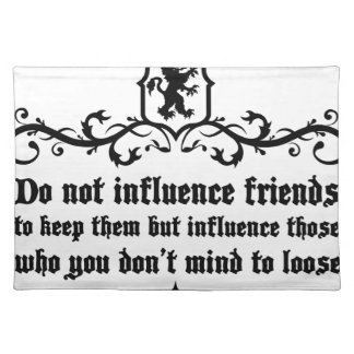 Dont Influece Friends quote Placemat
