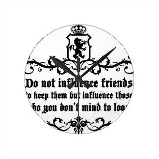 Dont Influece Friends quote Round Clock
