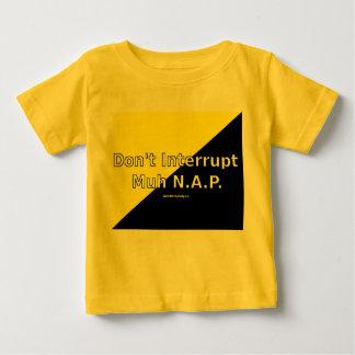 Don't Interrupt Muh N.A.P. Baby T-Shirt