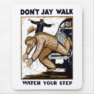Don't Jay Walk Mouse Pad